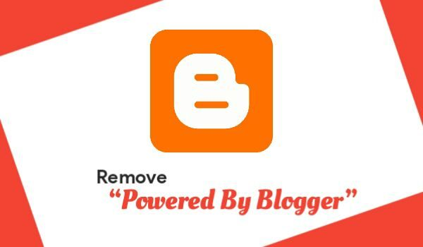 "Blogger Se ""Powered By Blogger"" Kaise Remove Kare"