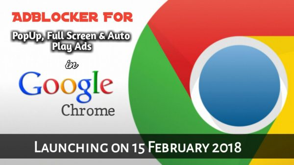15 Feb 2018 Ko Google Chrome Me Native Ad Blocking Launch Hoga