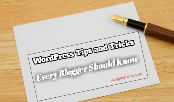 WordPress Tips and Tricks – For Every Bloggers