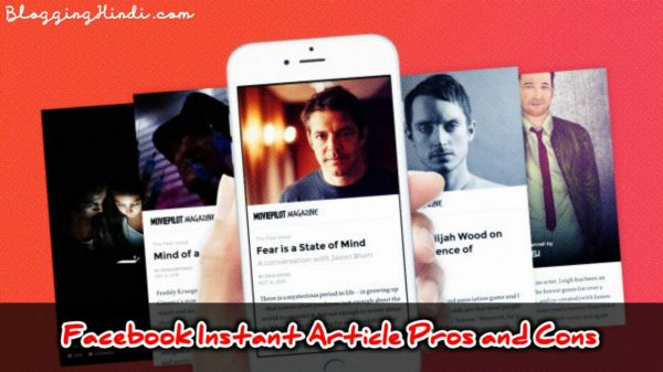 Facebook Instant Article Kya Hai? Iske Pros And Cons