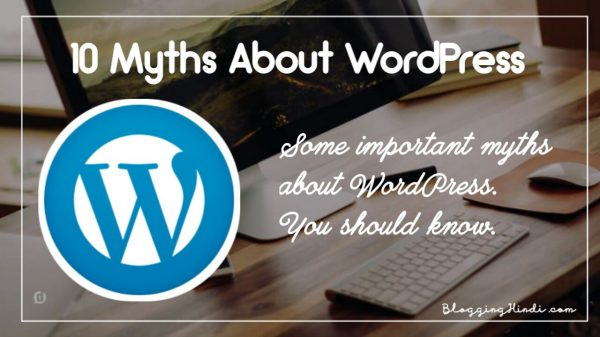 WordPress Ke 10 Myths – Apko Pata Hona Chahiye