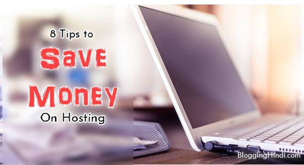 Hosting Buy Karte Time Paise Bachane Ke Liye 8 Tips [Save Upto 80%]
