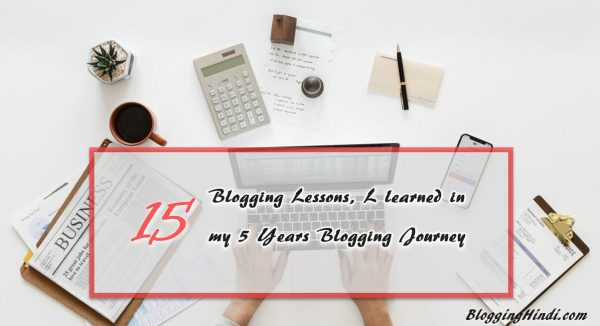 15 lessons i learnedin my 5 years bloggingg