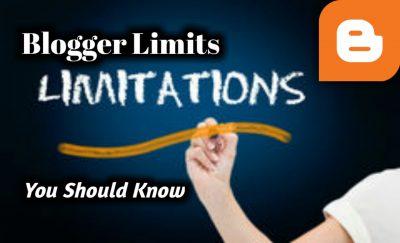 Blogspot Ke Ye Limits Jo Blogger Users Ko Janna Jaruri Hai