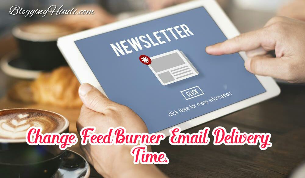 Feedburner me email delivery time ko change kaise kar