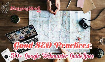 50+ Google Webmaster GuideLines: Sabhi Blogger Ko Follow Karna Chahiye