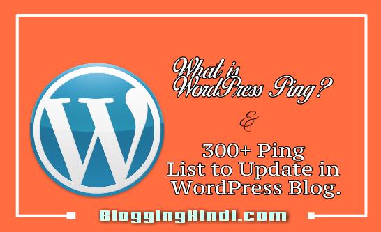 WordPress Blog Post Ko Search Engine Me Fast Index Ke Liye 300+ Ping List Update Kare [Full Guide] 1