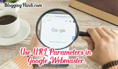 Google Search Console Me URL Parameters Ka Sahi Use Kaise Kare