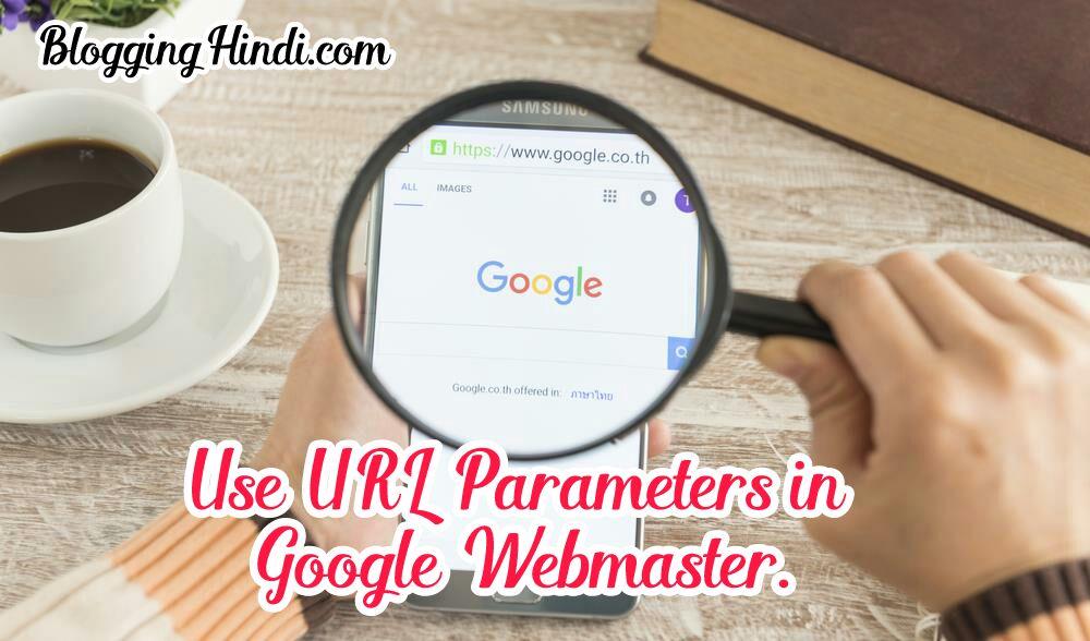 Google Webmaster me URL Parameters ka use kaise kare how to use url parameters in google webmaster tools