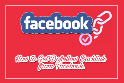 Facebook Se Dofollow Backlink Kaise Banaye [Get High Quality Backlink]