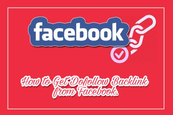 Facebook Se Dofollow Backlink Kaise Banaye [Get High Quality Backlink] 1